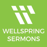 wellspring-sermons
